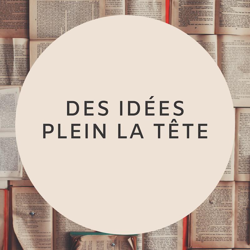 Des idées plein la tête