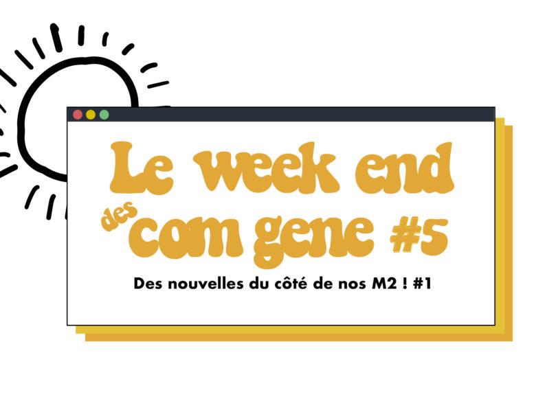 Le week-end des Com Gene #5