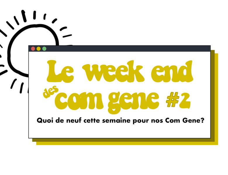 Le week-end des Com Gene #2