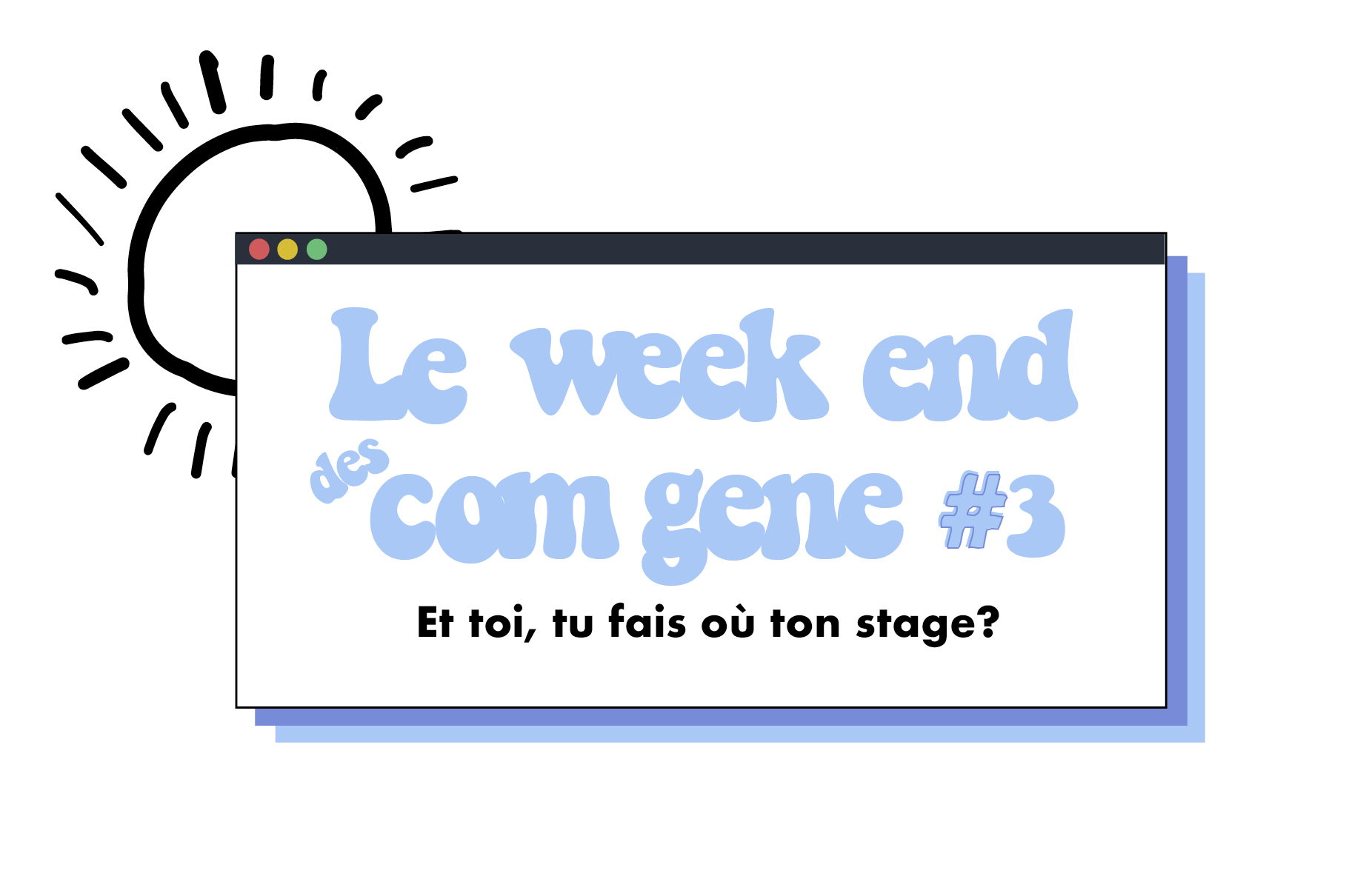 Le week-end des Com Gene #3