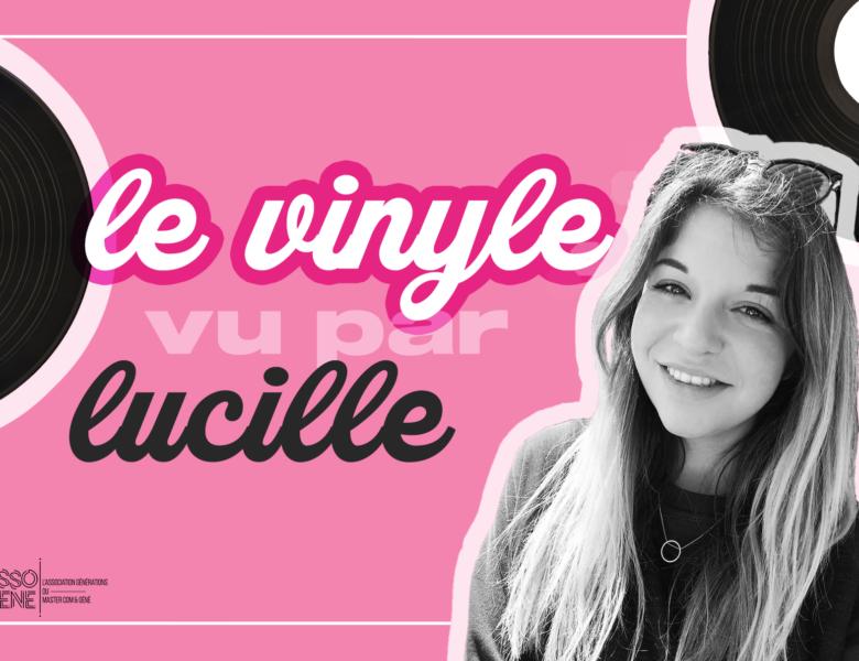 L'instant discute #2 : Le vinyle selon Lucille