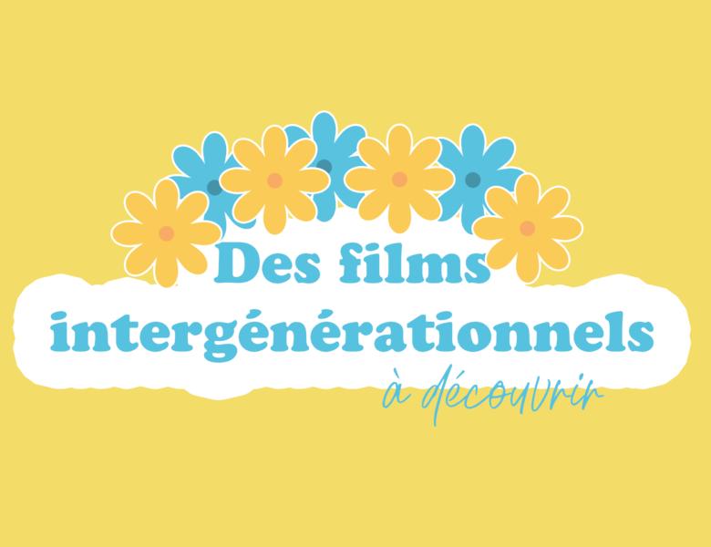 Zoom sur des films intergénérationnels !